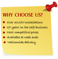 Over 30,000 installations, 37 years in the safe business, Most competitive prices, Available at weekends, Nationwide delivery, Trustee Safes, Ireland & UK